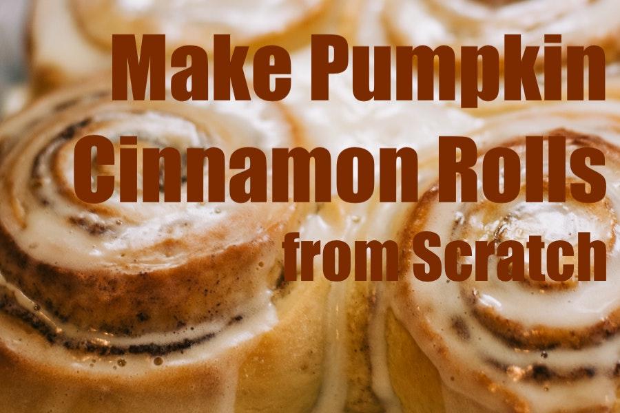 Make Pumpkin Cinnamon Rolls from Scratch
